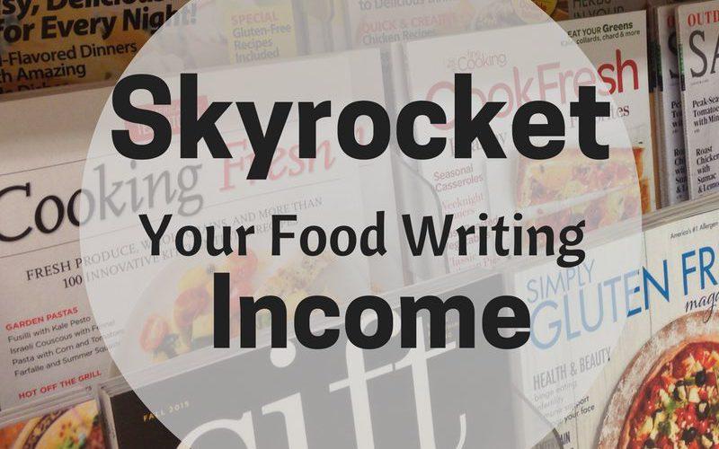 Skyrocket Your Food Writing Salary