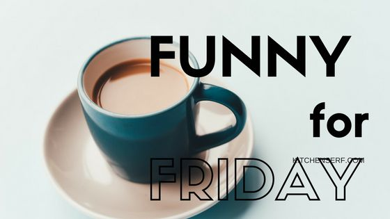 This series, featuring a funny every Friday, is to help you relax and get in a good mind frame to start your weekend, even if you're working.