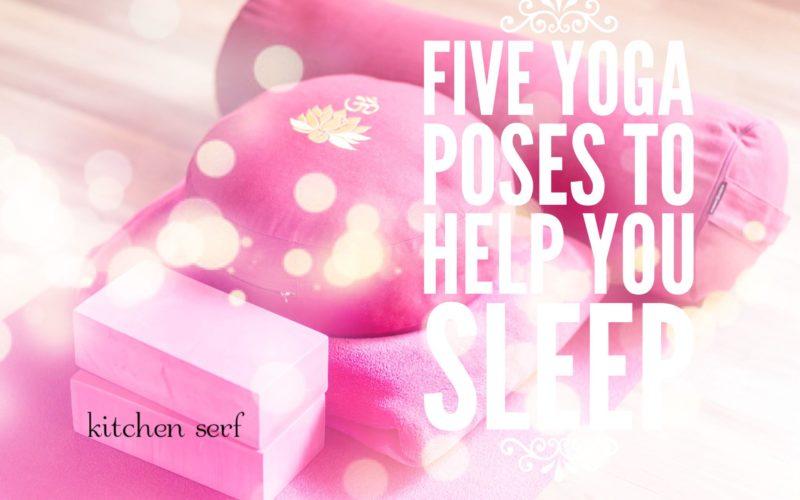 Sleep Deep: Five Yoga Poses to Help You Fall Asleep