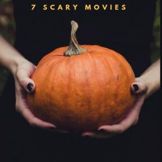 Scary Movies: 7 to Watch This Fall